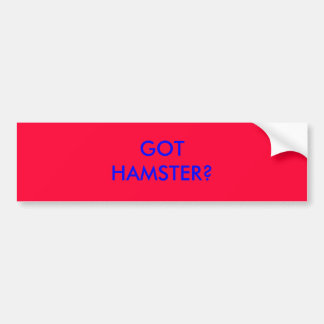 GOT HAMSTER? BUMPER STICKER