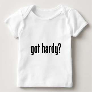 got hardy? baby T-Shirt