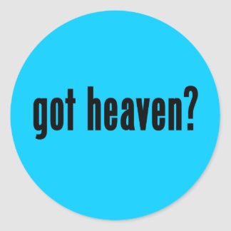 got heaven? stickers