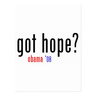 got hope? obama 08 postcard