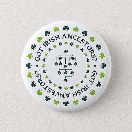 Got Irish Ancestors? 6 Cm Round Badge