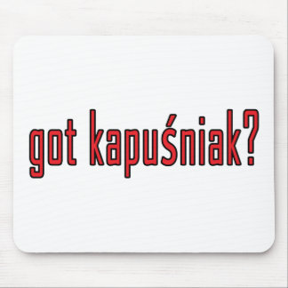 got kapusniak? mouse pad