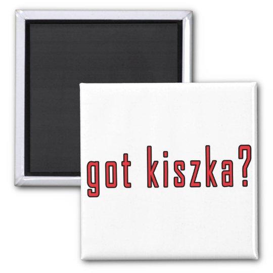 got kiszka? square magnet