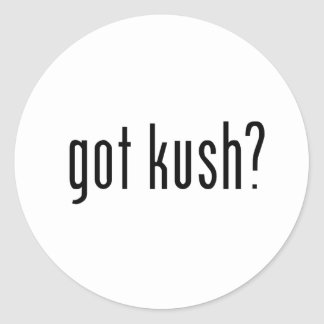 got kush? round sticker