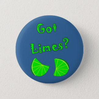 Got Limes?  Lime Lovers T-Shirts & Gifts 6 Cm Round Badge