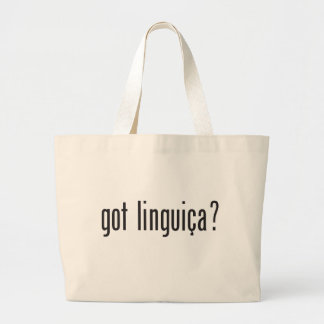 got linguica? bags