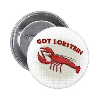 Got lobster? 6 cm round badge