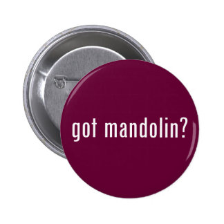 got mandolin? 6 cm round badge