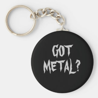 GOT METAL? KEY RING