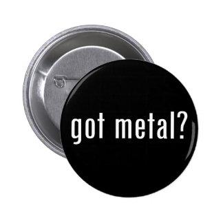 got metal pinback button
