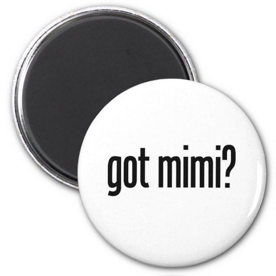 got mimi magnet