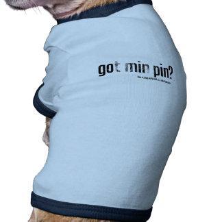 Got Min Pin? Ringer Dog Shirt