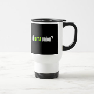 Got MMA Union? for Mixed Martial Arts Fighters, v3 Stainless Steel Travel Mug
