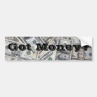 Got Money? Bumper Stickers