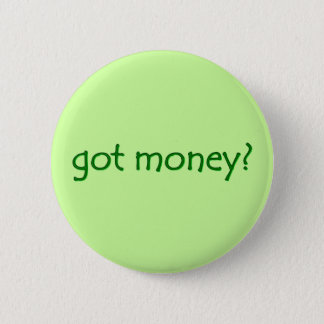 got money? Button