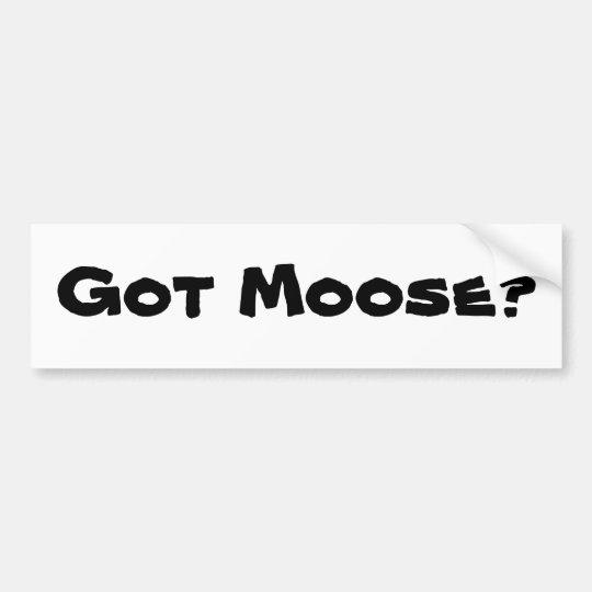Got Moose? Bumper Sticker