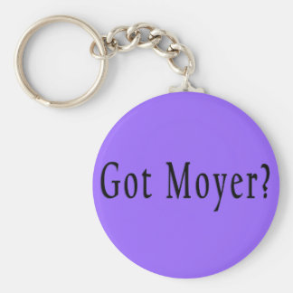 Got Moyer? - Lilac Keychain