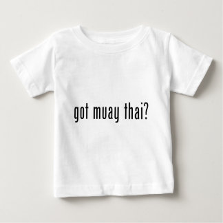 got muay thai? baby T-Shirt
