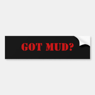 GOT MUD? BUMPER STICKER