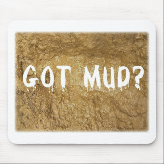 Got Mud? Mouse Pad