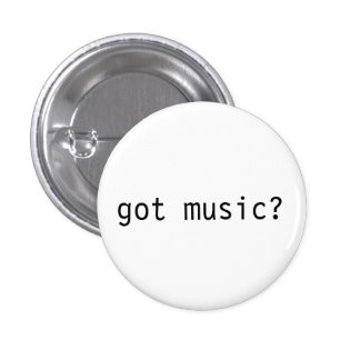 Got Music Pinback Button