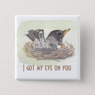 Got my eye on you 15 cm square badge