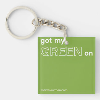 Got My Green On Single-Sided Square Acrylic Key Ring