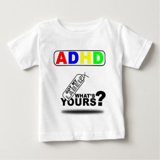 GOT MY LABEL.ADHD.png Baby T-Shirt