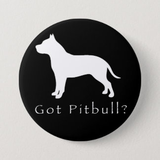 Got Pitbull Button-Black 7.5 Cm Round Badge