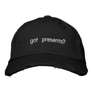 got presents? embroidered hat