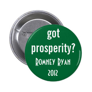 got prosperity? 6 cm round badge