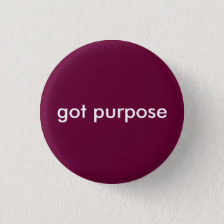 got purpose 3 cm round badge