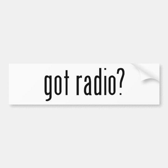 got radio? bumper sticker