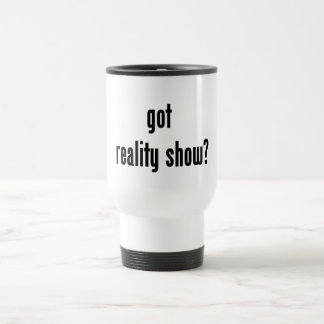 got reality show? stainless steel travel mug