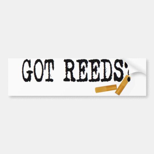 Got Reeds? Bumper Sticker
