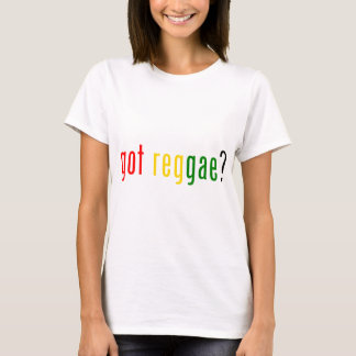 got reggae? T-Shirt