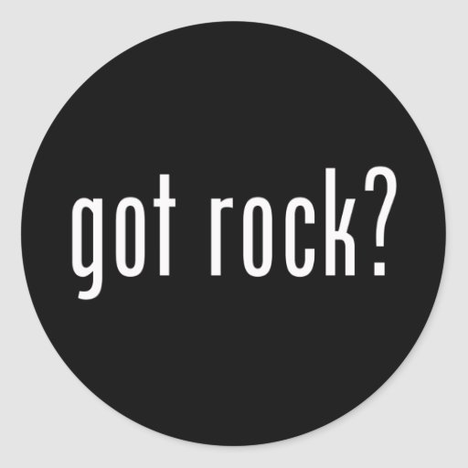 Got Rock? Rock and Roll Music Round Stickers