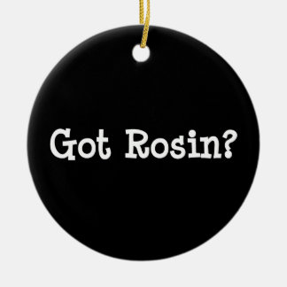 Got Rosin Ornament