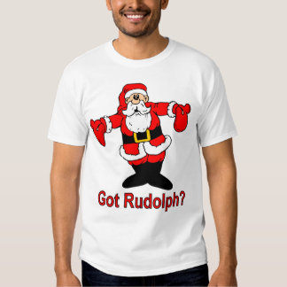 Got Rudolph? Tees