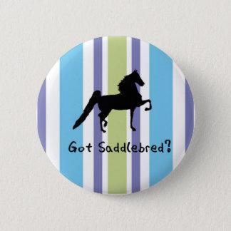 Got Saddlebred? 6 Cm Round Badge