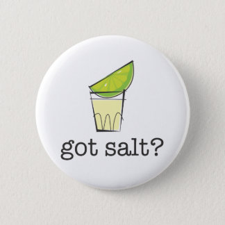 Got Salt? Tequila Shot with Lime 6 Cm Round Badge
