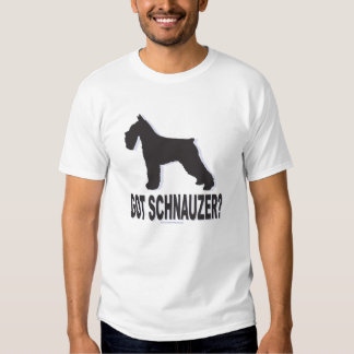 Got Schnauzer! T-shirts