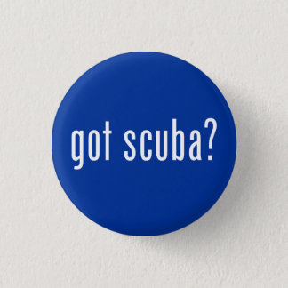 got scuba? 3 cm round badge