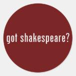 got shakespeare? round sticker