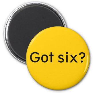 Got six? magnet