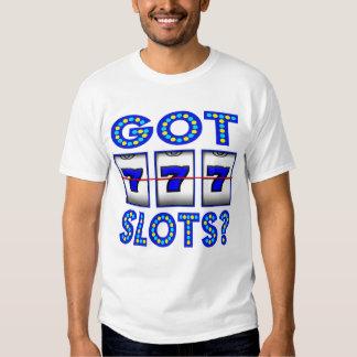 GOT SLOTS ? SHIRTS
