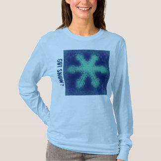 Got Snow? 4 Tshirt
