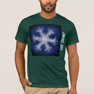 Got Snow? 5 Tshirt
