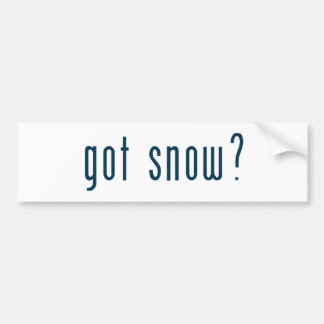 got snow bumper sticker