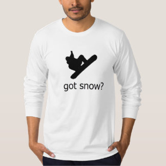 'GOT SNOW?' FUNNY SNOWBOARDER SNOWBOARD T-Shirt